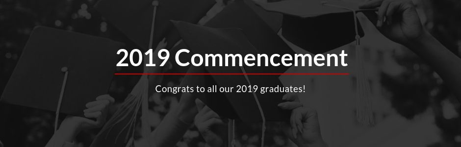 2019 Commencement.  Congrats to all of our 2019 Graduates.