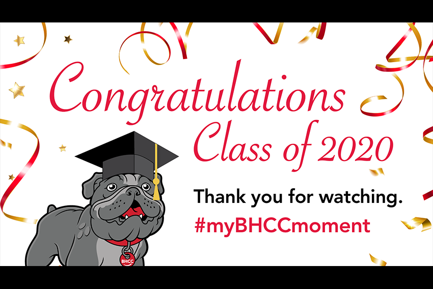 Congratulations Class of 2020.Thank you for watching. #myBHCCmoment