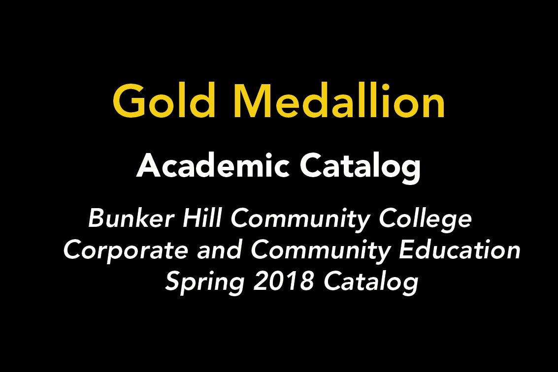 Gold Medallion. Academic Catalog. Bunker Hill Community College Corporate and Community Education Spring 2018 Catalog