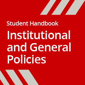 Student Handbook - Institutional and General Policies